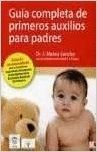 GUIA COMPLETA DE PRIMEROS AUXILIOS PARA PADRES