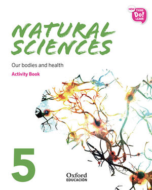 NEW THINK DO LEARN NATURAL SCIENCES 5 MODULE 2. OUR BODIES AND HEALTH. ACTIVITY