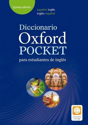 DICCIONARIO OXFORD POCKET 5º ED PARA ESTUDIANTES DE INGLÉS. ESPAÑOL-INGLÉS/INGLÉS-ESPA
