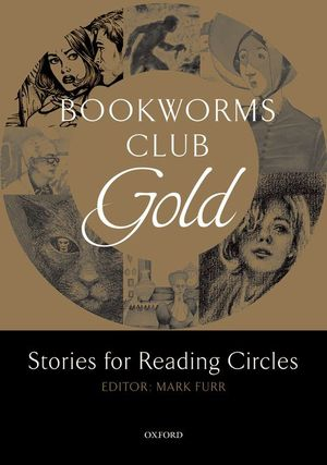 OXFORD BOOKWORMS CLUB STORIES FOR READING CIRCLES. GOLD (STAGES 3 AND 4)
