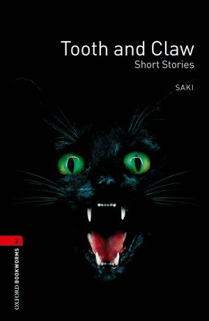 OXFORD BOOKWORMS. STAGE 3: TOOTH AND CLAW SHORT STORIES EDITION 08