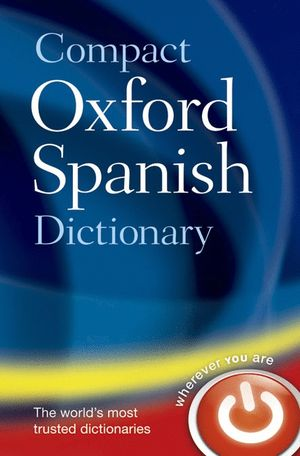 OXFORD ENGLISH COMPACT DICTIONARY ESPAÑOL-INGLÉS / INGLÉS-ESPAÑOL 5TH EDITION