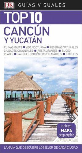 CANCÚN Y YUCATÁN 2018 GUÍA VISUAL TOP 10