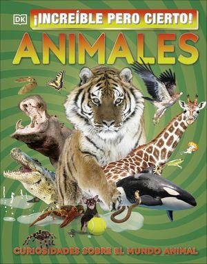 ¡INCREÍBLE PERO CIERTO! ANIMALES