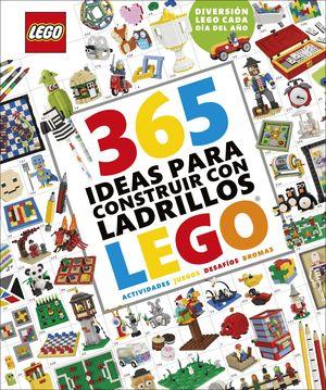 365 IDEAS PARA CONSTRUIR CON LADRILLOS LEGO NUEVA EDICION