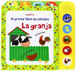 LA GRANJA. PRIMER LIBRO DE SONIDOS