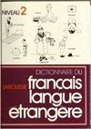 DICTIONNAIRE DU FRANCAIS LANGUE ETRANGERE 2
