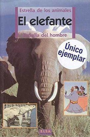 EL ELEFANTE *ELSA/ ESTRELLA DE LOS ANIMALES *