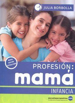 PROFESION: MAMA INFANCIA