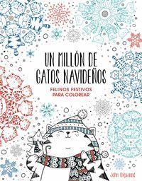UN MILLON DE GATOS NAVIDEÑOS: FELINOS FESTIVOS PARA COLOREAR