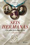 SEIS HERMANAS. LOS AÑOS DE LA INOCENCIA