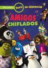 DREAMWORKS. BUSCA LAS DIFERENCIAS. AMIGOS CHIFLADOS.