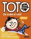 TOTO SUPERCHÍSTEZ 4. ¡SE ACABÓ EL COLE!