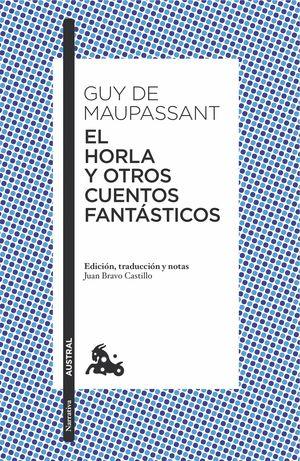 EL HORLA Y OTROS CUENTOS FANTÁSTICOS