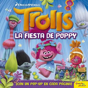 TROLLS. LA FIESTA DE POPPY. LIBRO POP-UP