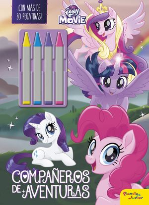 MY LITTLE PONY. THE MOVIE. COMPAÑEROS DE AVENTURAS