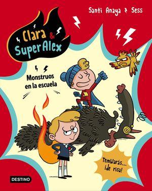 CLARA & SUPERALEX 2. MONSTRUOS EN LA ESCUELA