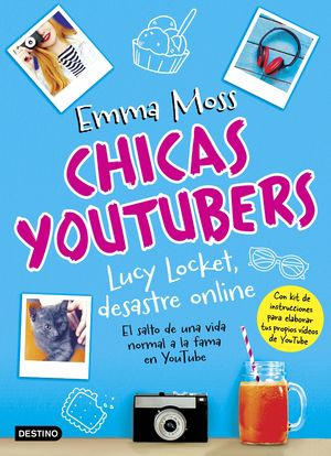 CHICAS YOUTUBERS. LUCY LOCKET, DESASTRE ONLINE