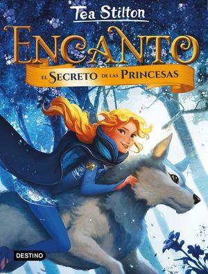ENCANTO. EL SECRETO DE LAS PRINCESAS