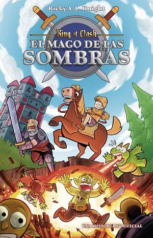KING OF CLASH. EL MAGO DE LAS SOMBRAS