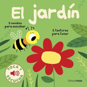 EL JARDÍN. TOCA Y ESCUCHA