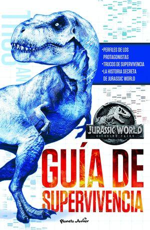 JURASSIC WORLD. EL REINO CAÍDO. GUÍA DE SUPERVIVENCIA