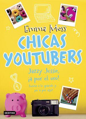 CHICAS YOUTUBERS. JAZZY JESSIE, ¡A POR EL ORO!