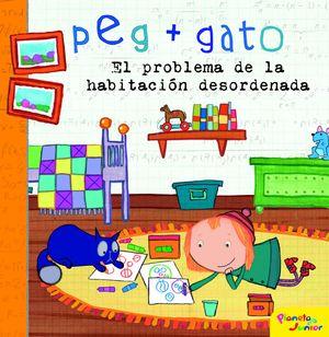 PEG + GATO. EL PROBLEMA DE LA HABITACIÓN DESORDENADA