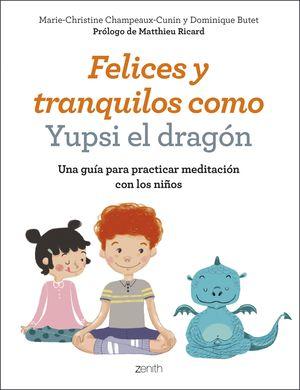 FELICES Y TRANQUILOS COMO YUPSI EL DRAGÓN