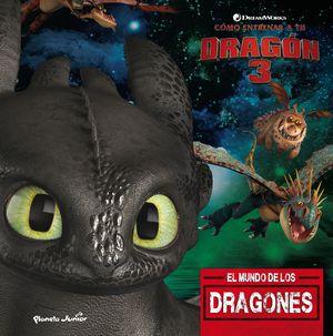 CÓMO ENTRENAR A TU DRAGÓN 3. EL MUNDO DE LOS DRAGONES