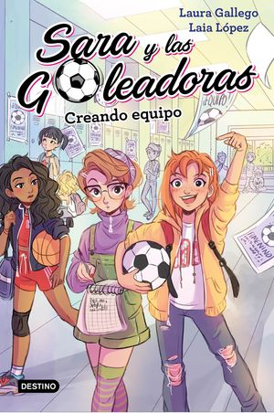 CREANDO EQUIPO. SARA Y LAS GOLEADORAS Nº 1