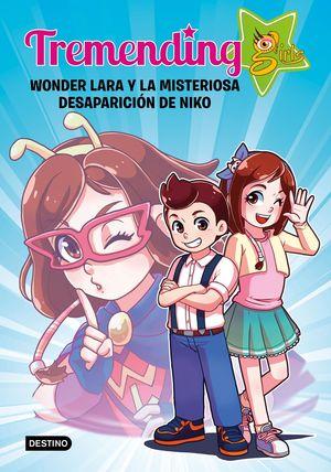 TREMENDING GIRLS. WONDER LARA Y LA MISTERIOSA DESAPARICIÓN DE NIKO