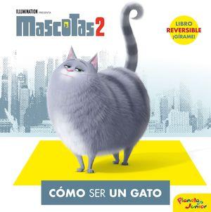 MASCOTAS 2. CÓMO SER UN GATO / CÓMO SER UN PERRO