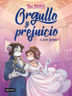 ORGULLO Y PREJUICIO. TEA STILTON