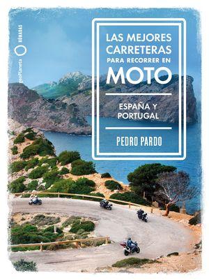 LAS MEJORES CARRETERAS PARA RECORRER EN MOTO - ESPAÑA Y PORTUGAL
