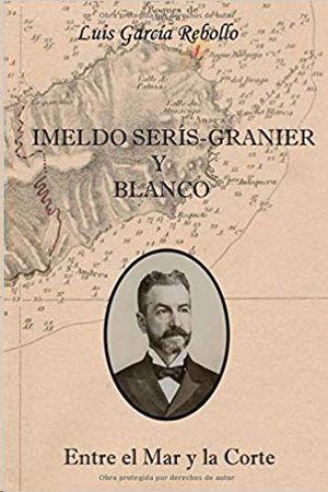 IMELDO SERÍS-GRANIER Y BLANCO, ENTRE EL MAR Y LA CORTE