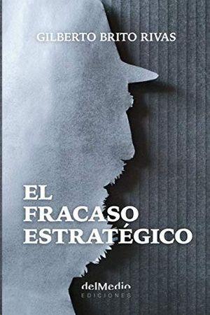 EL FRACASO ESTRATÉGICO