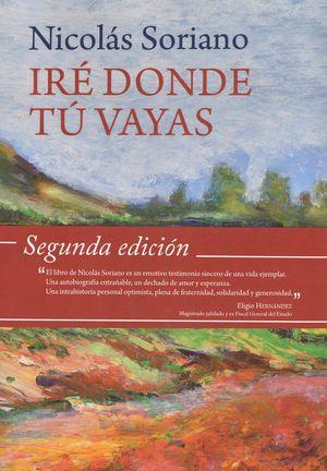 IRÉ DONDE TÚ VAYAS 2º EDICION