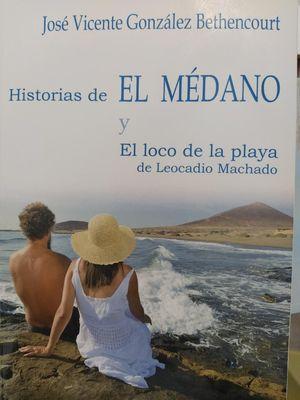 HISTORIAS DE EL MÉDANO Y EL LOCO DE LA PLAYA DE LEOCADIO MACHADO