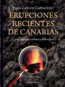 ERUPCIONES RECIENTES DE CANARIAS. CASOS CONFUSOS, CURIOSOS Y TERRORFICOS