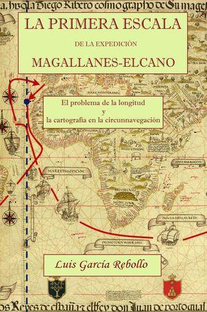PRIMERA ESCALA DE LA EXPEDICION MAGALLANES ELCANO, LA