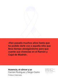 AUSENCIA, EL CANCER Y YO