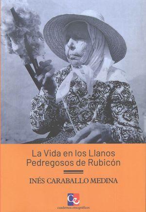 LA VIDA EN LOS LLANOS PEDREGOSOS DE RUBICON