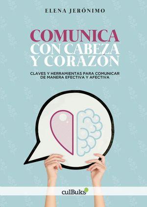COMUNICA CON CABEZA Y CORAZON