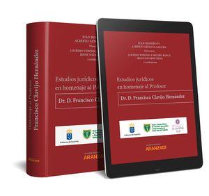 ESTUDIOS JURÍDICOS EN HOMENAJE AL PROFESOR DR. D. FRANCISCO CLAVIJO HERNÁNDEZ (P