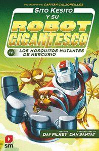 SITO KESITO Y SU ROBOT GIGANTESCO CONTRA LOS MOSQUITOS MUTANTES D