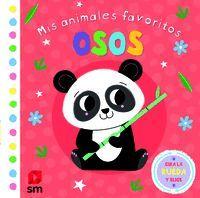 MIS ANIMALES FAVORITOS. OSOS (0-2 AÑOS) (LIBROS DE TACTO)