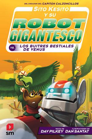 SITO KESITO Y SU ROBOT GIGANTESCO CONTRA LOS BUITRES BESTIALES DE