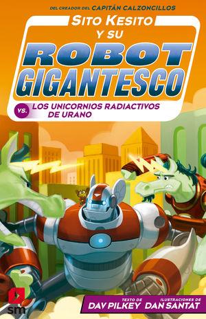 SITO KESITO 7 Y SU ROBOT GIGANTESCO CONTRA LOS UNIVORNIOS RADIACTIVOS DE URANO