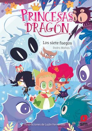 LOS SIETE FUEGOS. PRINCESAS DRAGON 11